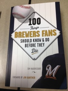 100 Things Brewers Fans Should Know and Do Before They Die