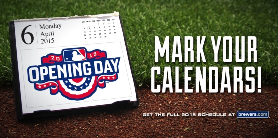 Brewers 2015 Schedule Released; Opening Day Set for Monday, April 6 vs